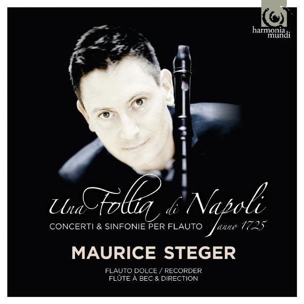Maurice Steger - Una Follia di Napoli (Concerti, Sinfonie per flauto, 1725)