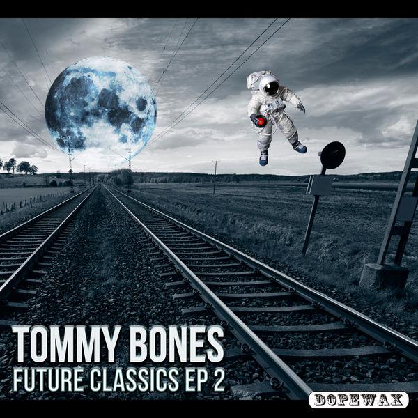 Tommy Bones - Future Classics EP 2