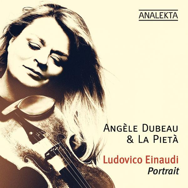 Angele Dubeau & La Pieta - Ludovico Einaudi: Portrait (Deluxe Edition)