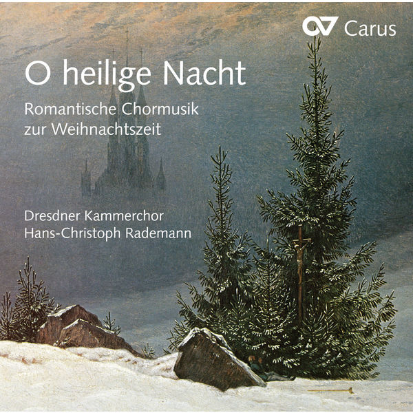 Dresdner Kammerchor - O heilige Nacht: Romantic Choral Music for Christmas