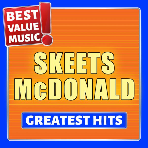 Skeets mcdonald greatest hits best value music for Top 20 house music