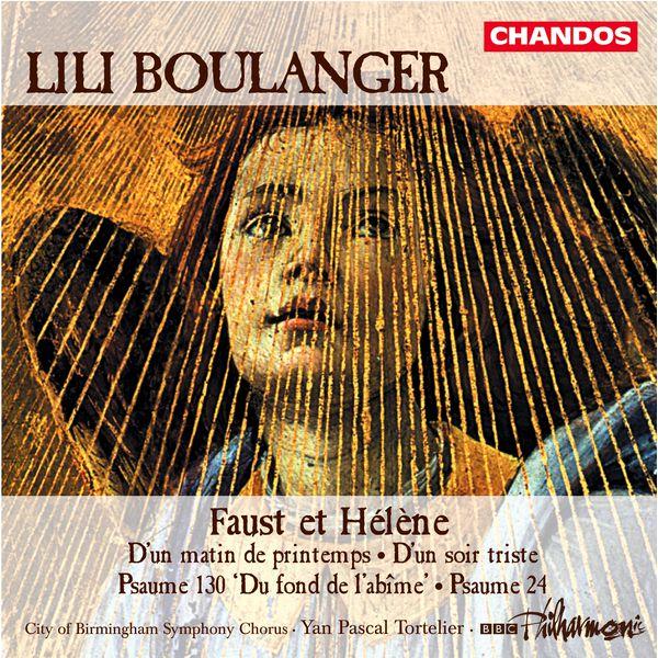 Yan Pascal Tortelier - Boulanger, L.: Psalm 24 / Faust Et Helene / D'Un Soir Triste / D'Un Matin De Printemps / Psalm 130