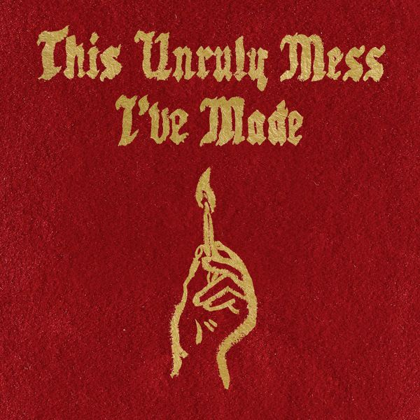 Macklemore & Ryan Lewis - This Unruly Mess I've Made