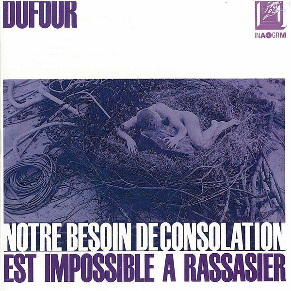 Denis Dufour - Notre besoin de consolation est impossible à rassasier (d'après Stig Dagerman)