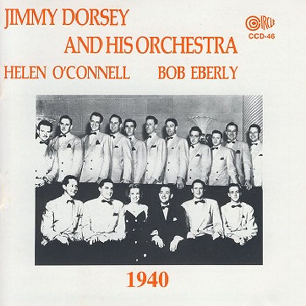 Helen O'Connell - Jimmy Dorsey and His Orchestra