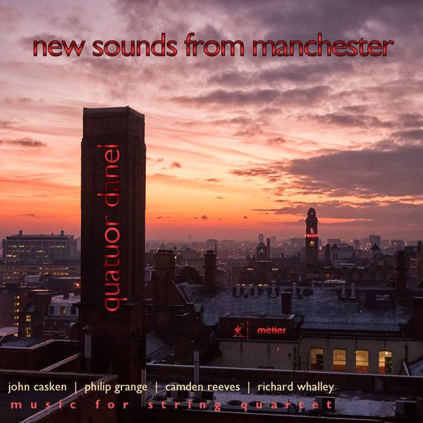 Quatuor Danel New Sounds from Manchester