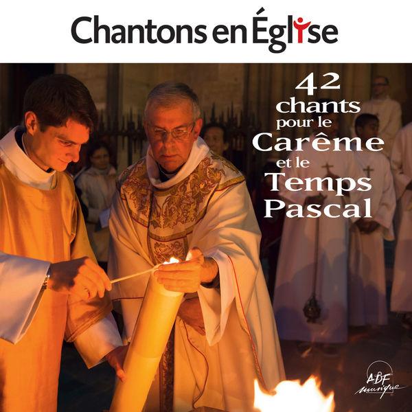 Various Artists - Chantons en Église: 42 chants pour le Carême et le Temps Pascal