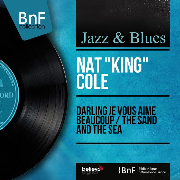Nat King Cole - Darling je vous aime beaucoup / The Sand and the Sea (Mono Version)