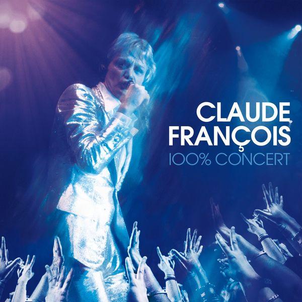 Claude François - Claude François - 100% concert