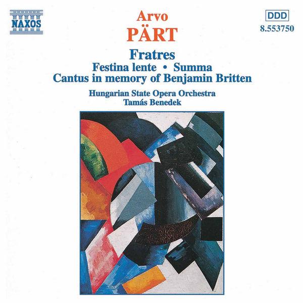 Hungarian State Opera Orchestra - Fratres / Festina Lente / Summa