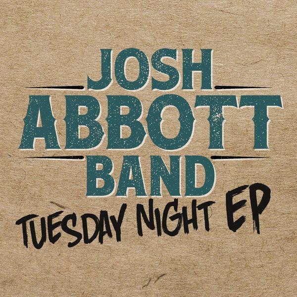 Josh Abbott Band - Tuesday Night EP