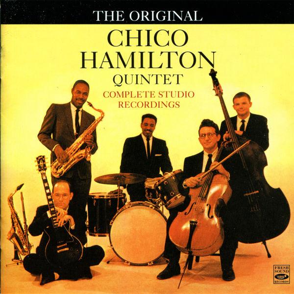 Chico Hamilton Quintet - The Original Chico Hamilton Quintet Complete Studio Recordings