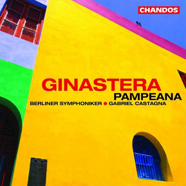 Gabriel Castagna - Ginastera: Obertura para el Fausto criollo, Pampeana No. 3, Estancia-Suite