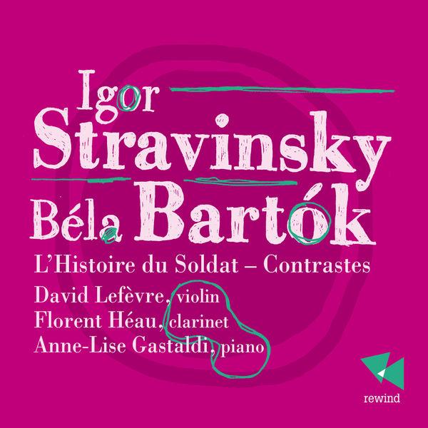 Anne-Lise Gastaldi - Stravinsky: L'histoire du soldat - Bartók: Contrastes