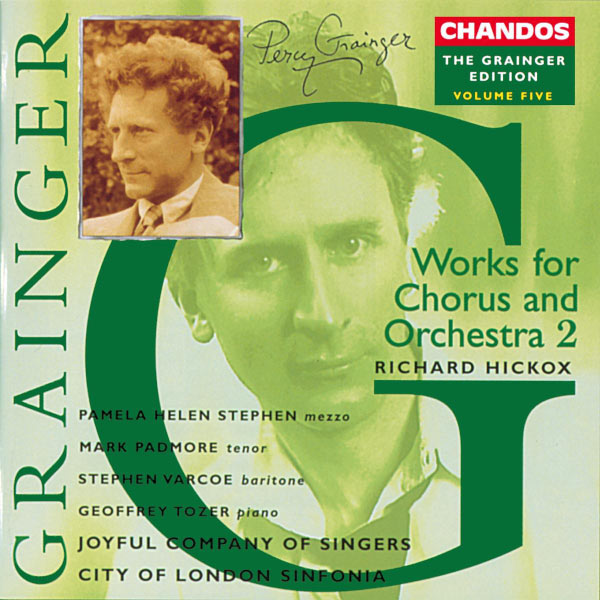 Richard Hickox|Grainger Edition, Vol. 5: Works for Chorus and Orchestra