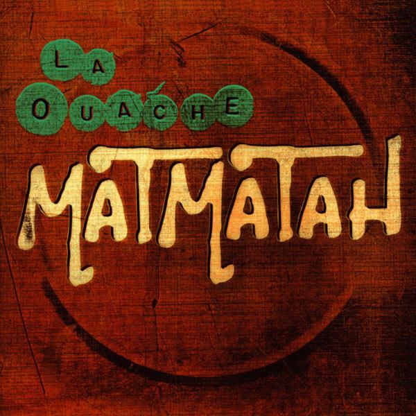 OUACHE TÉLÉCHARGER MATMATAH LA