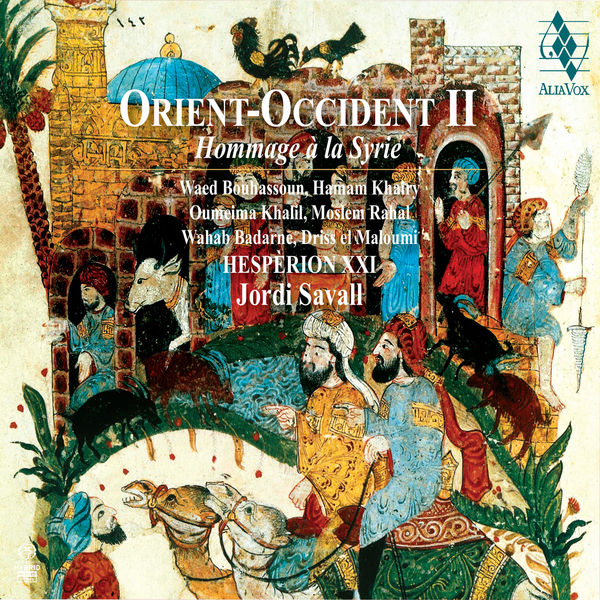 Jordi Savall - Orient Occident II : Hommage à la Syrie (Tribute to Syria)