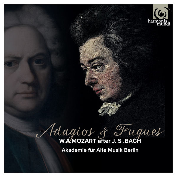 Akademie für Alte Musik Berlin - Mozart d'après Bach: Adagios & Fugues