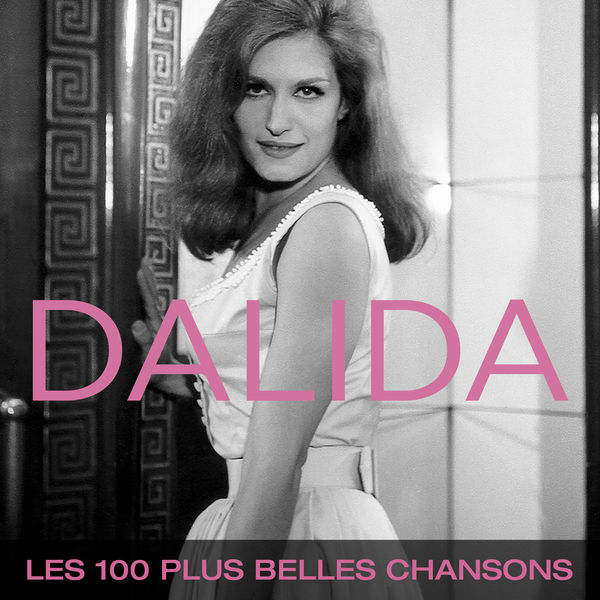 Dalida - Dalida : Les 100 plus belles chansons