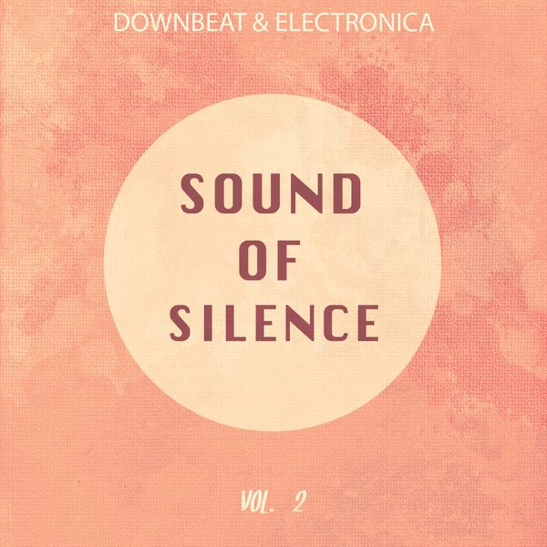 Various Artists - Sound of Silence, Vol. 2 (Downbeat & Electronica)