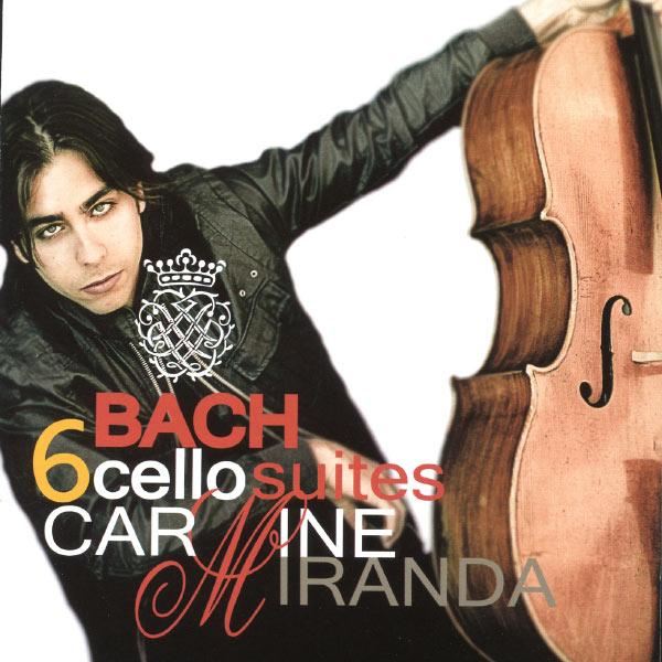 Carmine Miranda - Bach: 6 Cello Suites