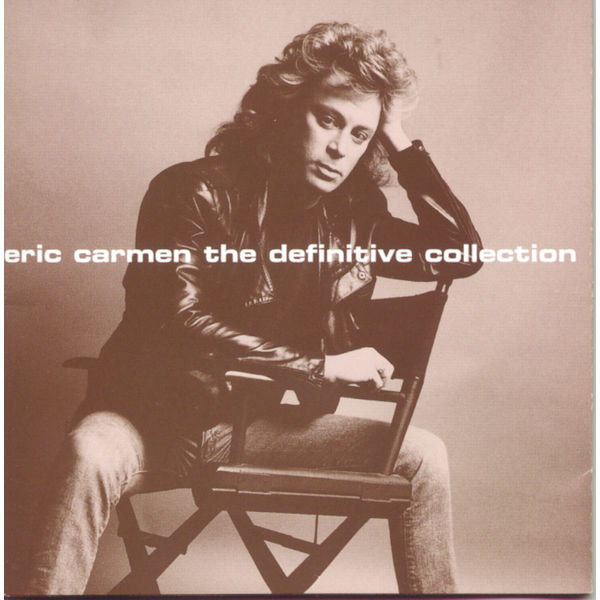 Eric Carmen|The Definitive Collection