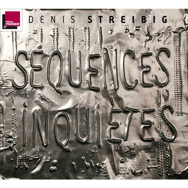 Denis Streibig - Streibig: Séquences inquiètes