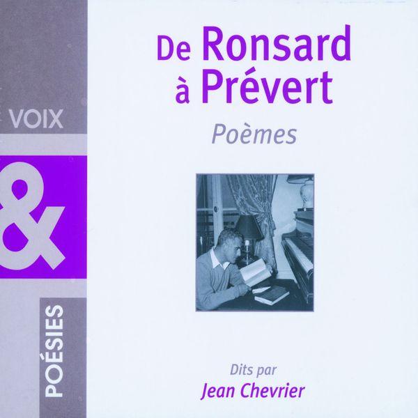 Jean Chevrier - De Ronsard à Prévert : Poèmes