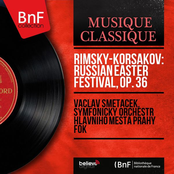 Vaclav Smetacek - Rimsky-Korsakov: Russian Easter Festival, Op. 36 (Mono Version)