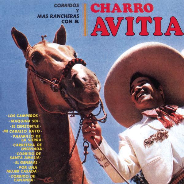 """Francisco """"Charro"""" Avitia - Corridos Y Mas Rancheras Con El Charro Avitia"""
