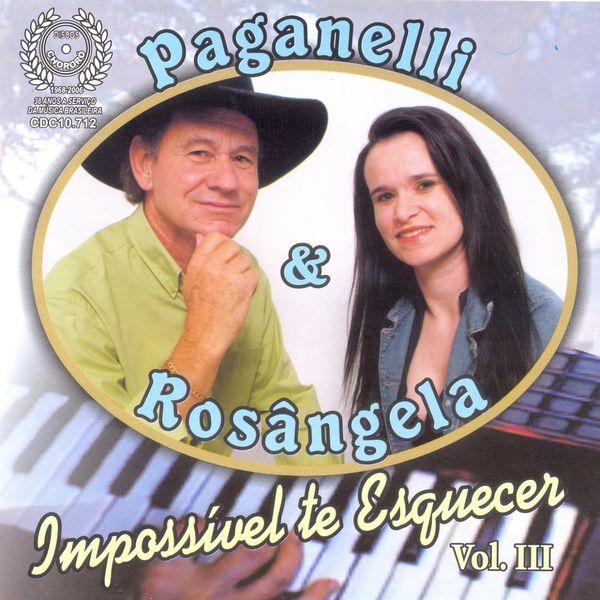 Paganelli & Rosangela - Impossível Te Esquecer, Vol. 3