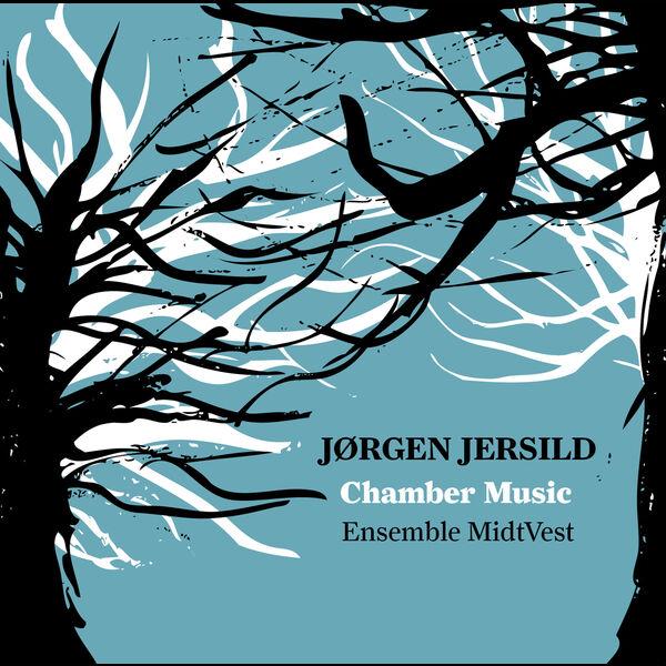 Ensemble Midtvest - Jersild: Chamber Music