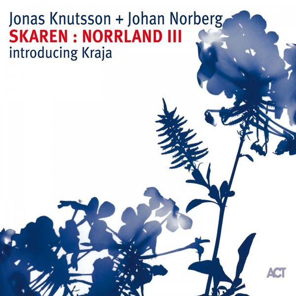 Jonas Knutsson - Skaren: Norrland III