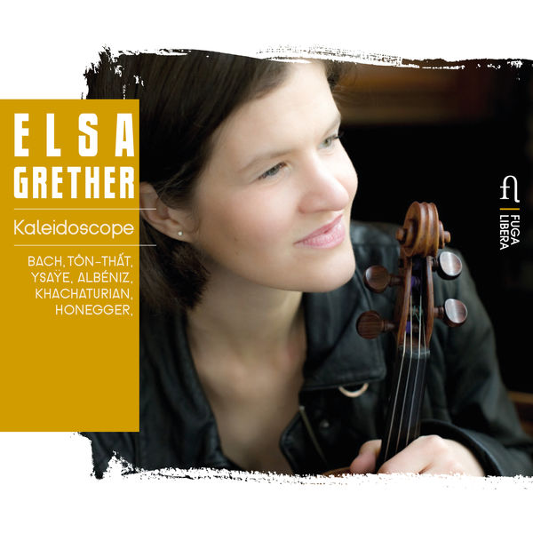 Elsa Grether - Kaleidoscope (Bach, Ton-That, Albeniz, Ysaÿe...)