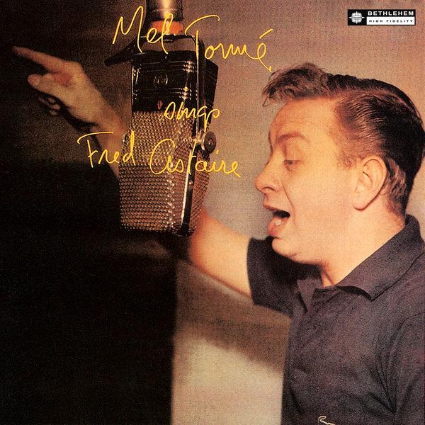 Mel Tormé|Mel Tormé Sings Fred Astaire (Original Recording Remastered 2013)