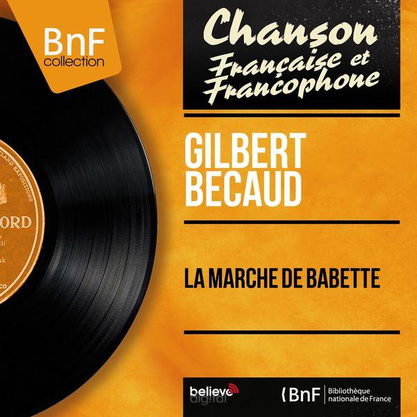 Gilbert Bécaud - La marche de Babette (Mono Version)
