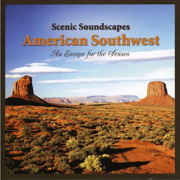 Lee Johnson - Scenic Soundscapes: American Southwest