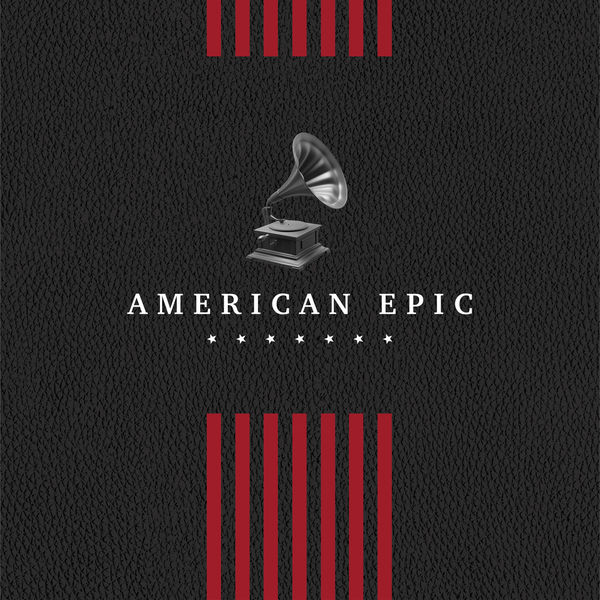 Various Artists - American Epic: The Collection