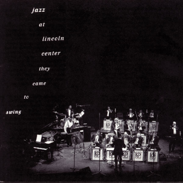 Jazz At Lincoln Center Orchestra - Jazz At Lincoln Center: They Came To Swing