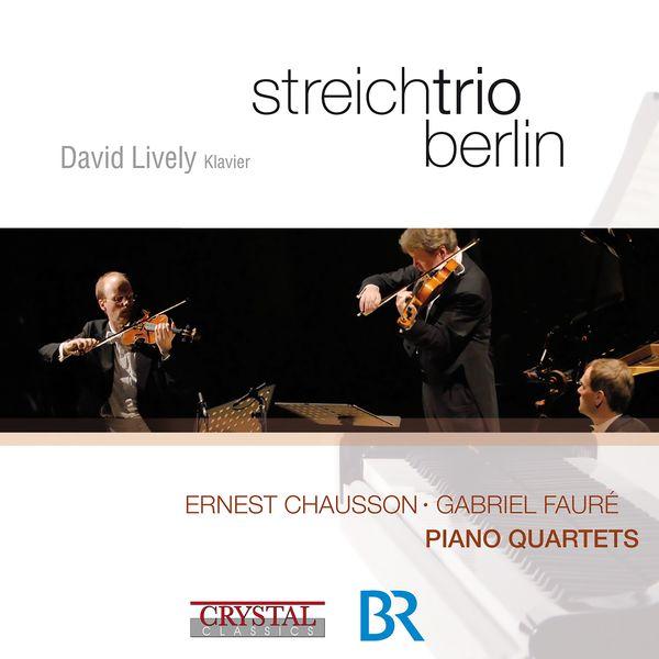 David Lively|Chausson & Fauré: Piano Quartets