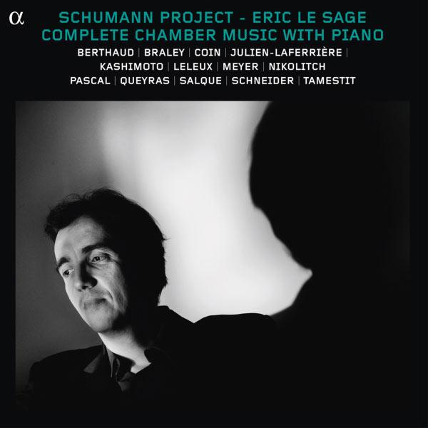 Eric Le Sage - Robert Schumann : Complete Chamber Music With Piano (Intégrale de la musique de chambre avec piano)