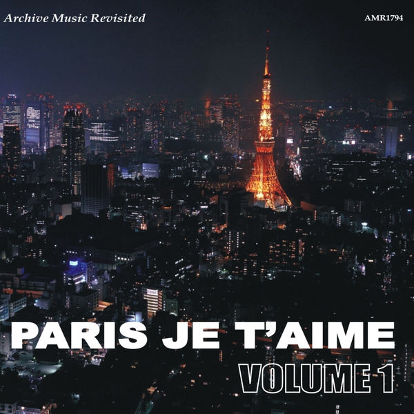 Various Artists - Paris, Je t'Aime, Vol. 1