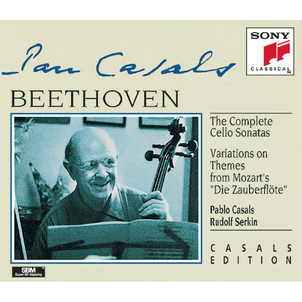 Pablo Casals - Beethoven : Complete Cello Sonatas - Variations on Zauberflöte Themes