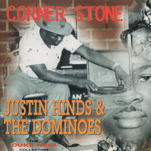 Justin Hinds & The Dominoes - Corner Stone