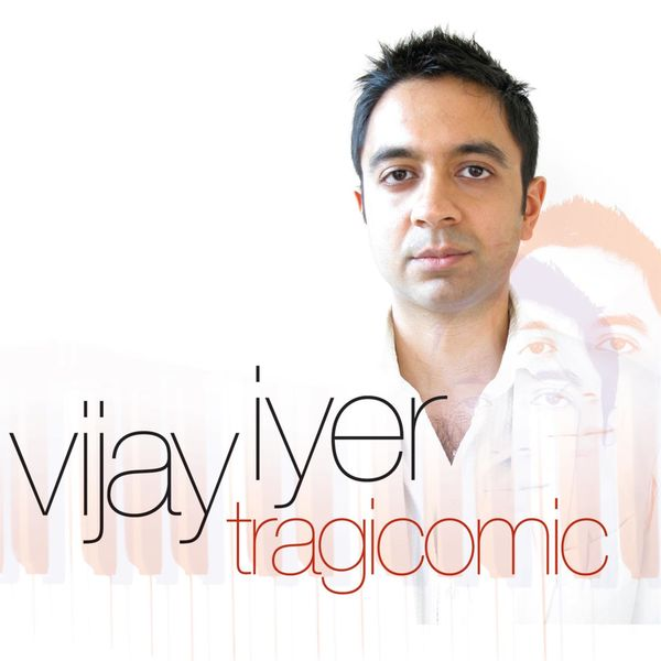 Vijay Iyer|Tragicomic
