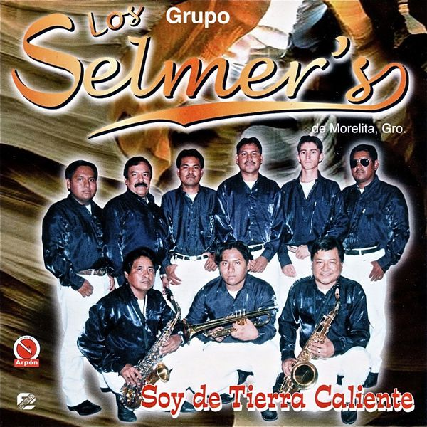 Grupo Los Selmer's De Morelita - Soy de Tierra Caliente