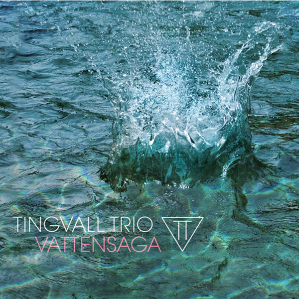 Tingvall Trio - Vattensaga