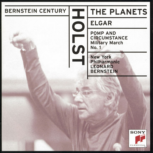 Leonard Bernstein - Holst:  The Planets;  Elgar: Pomp and Circumstance, Op. 39 Military March No. 1 in D Major