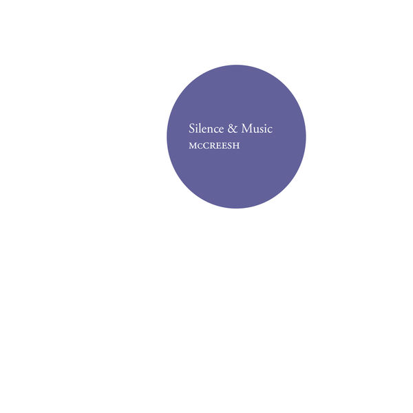 Paul McCreesh - Silence & Music