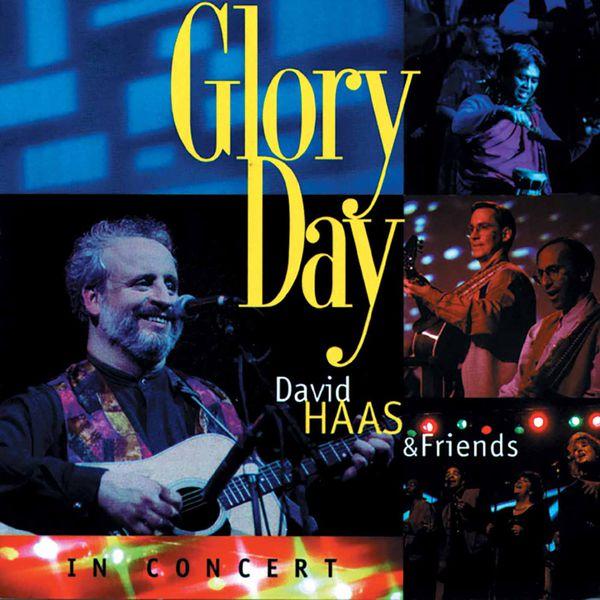 David Haas - Glory Day (Live)